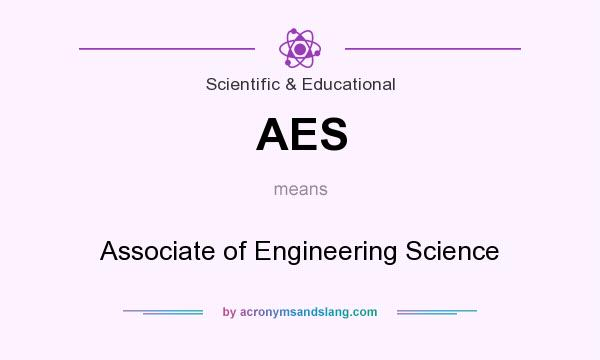 What does AES mean? It stands for Associate of Engineering Science