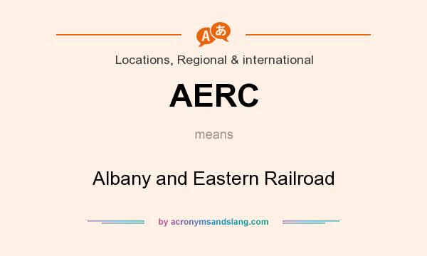 What does AERC mean? It stands for Albany and Eastern Railroad