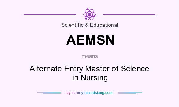 What does AEMSN mean? It stands for Alternate Entry Master of Science in Nursing