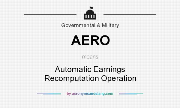 What does AERO mean? It stands for Automatic Earnings Recomputation Operation