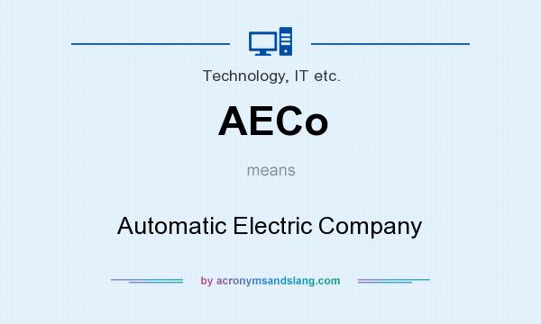 What does AECo mean? It stands for Automatic Electric Company