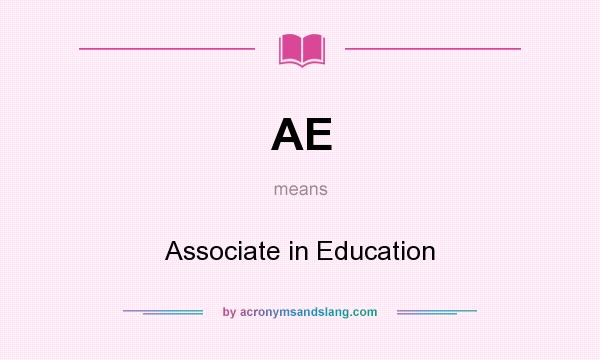 What does AE mean? It stands for Associate in Education