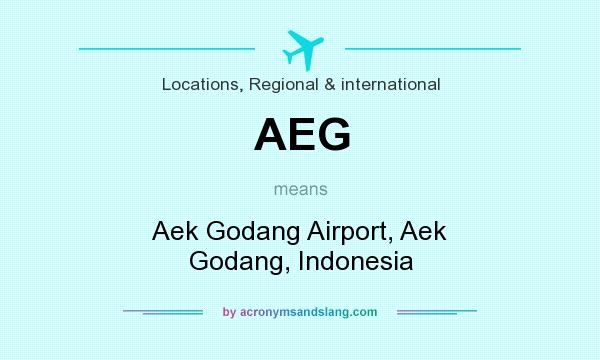 What does AEG mean? It stands for Aek Godang Airport, Aek Godang, Indonesia