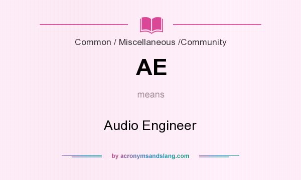What does AE mean? It stands for Audio Engineer