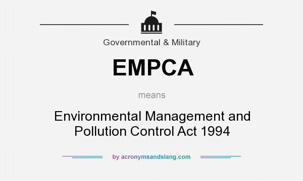 What does EMPCA mean? It stands for Environmental Management and Pollution Control Act 1994