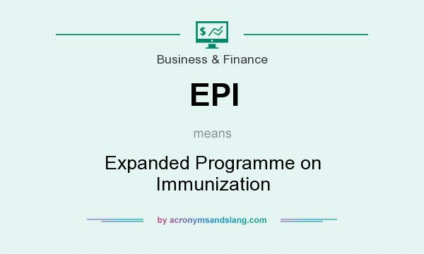 What does EPI mean? It stands for Expanded Programme on Immunization