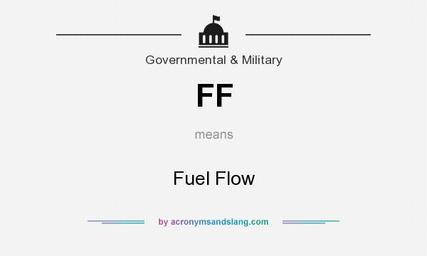 What does FF mean? It stands for Fuel Flow