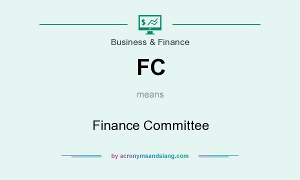 What does FC mean? It stands for Finance Committee