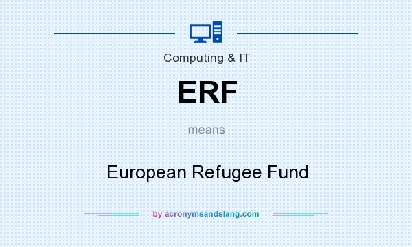 What does ERF mean? It stands for European Refugee Fund