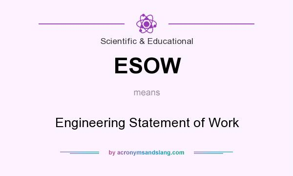 What does ESOW mean? It stands for Engineering Statement of Work
