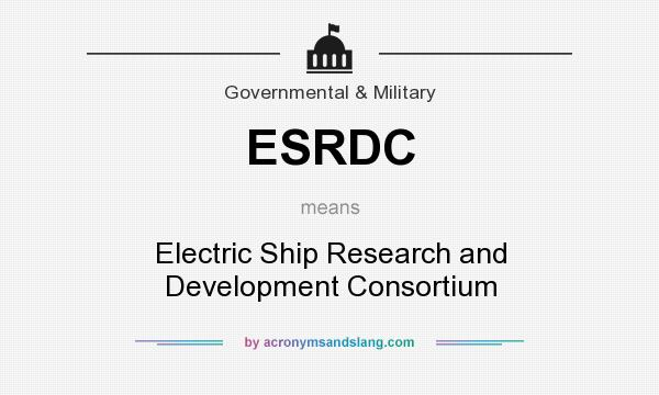 What does ESRDC mean? It stands for Electric Ship Research and Development Consortium