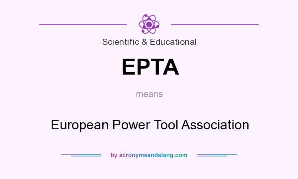 What does EPTA mean? It stands for European Power Tool Association