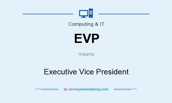 What does EVP mean? It stands for Executive Vice President