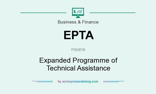 What does EPTA mean? It stands for Expanded Programme of Technical Assistance