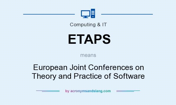 What does ETAPS mean? It stands for European Joint Conferences on Theory and Practice of Software