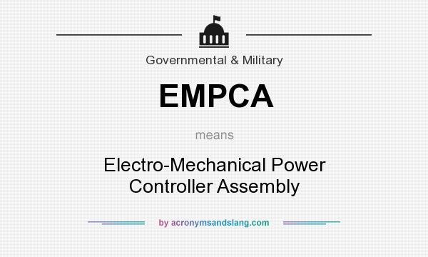 What does EMPCA mean? It stands for Electro-Mechanical Power Controller Assembly