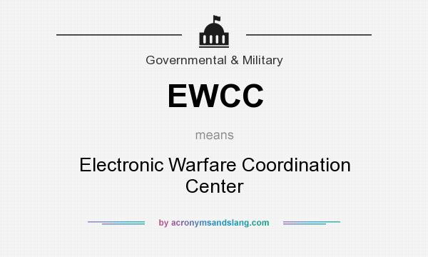 What does EWCC mean? It stands for Electronic Warfare Coordination Center