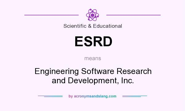 What does ESRD mean? It stands for Engineering Software Research and Development, Inc.