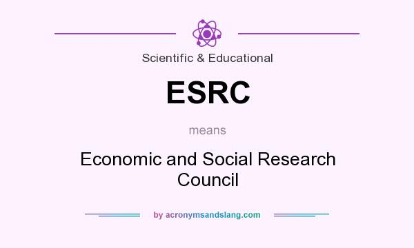 What does ESRC mean? It stands for Economic and Social Research Council