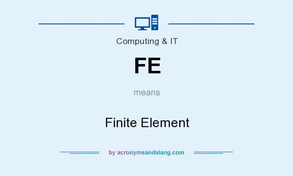 What does FE mean? It stands for Finite Element