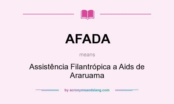 What does AFADA mean? It stands for Assistência Filantrópica a Aids de Araruama