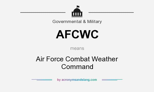 What does AFCWC mean? It stands for Air Force Combat Weather Command