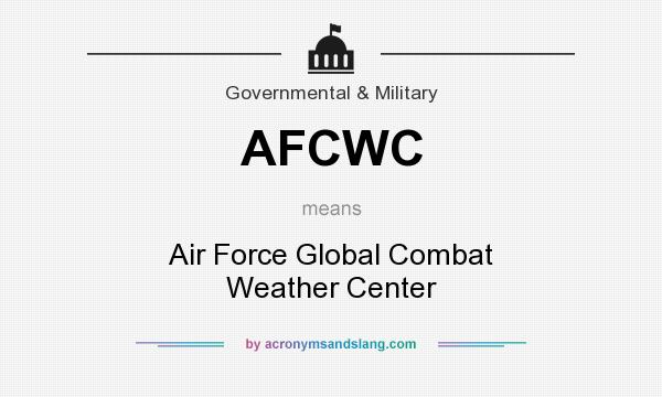 What does AFCWC mean? It stands for Air Force Global Combat Weather Center