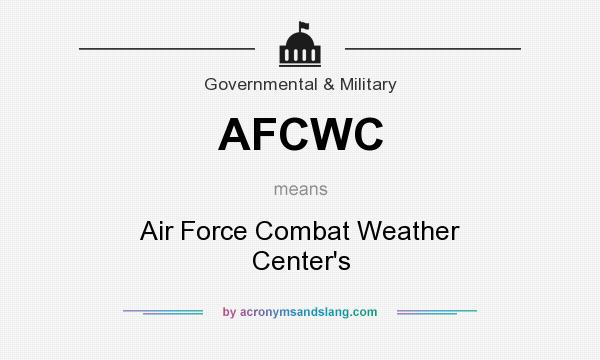 What does AFCWC mean? It stands for Air Force Combat Weather Center`s