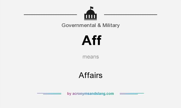 What does Aff mean? It stands for Affairs