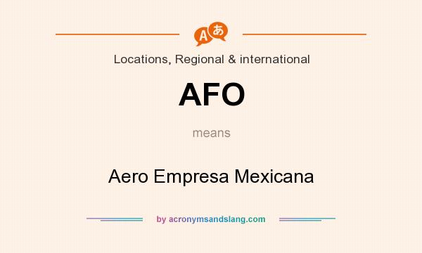 What does AFO mean? It stands for Aero Empresa Mexicana