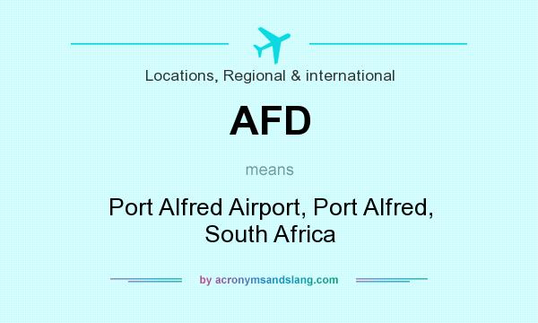 What does AFD mean? It stands for Port Alfred Airport, Port Alfred, South Africa