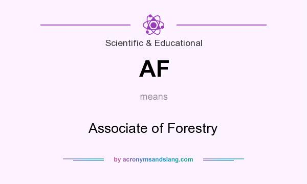 What does AF mean? It stands for Associate of Forestry