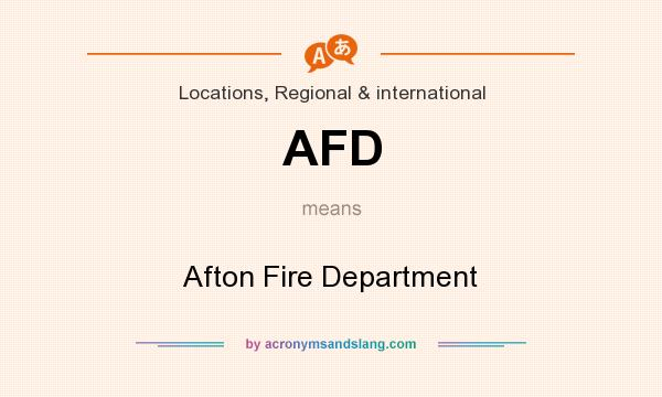 What does AFD mean? It stands for Afton Fire Department
