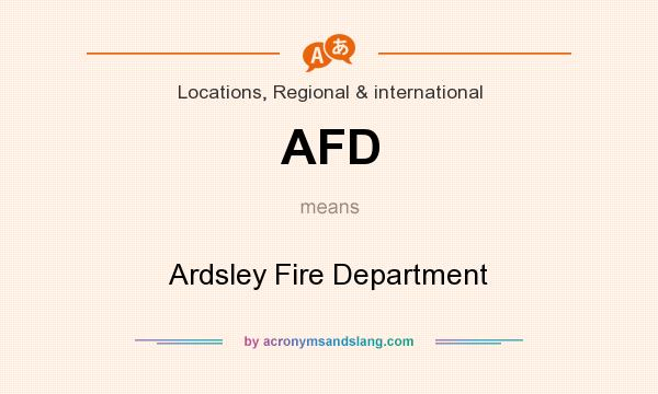 What does AFD mean? It stands for Ardsley Fire Department