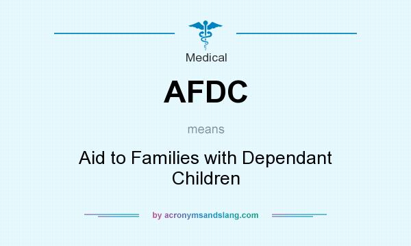 What does AFDC mean? It stands for Aid to Families with Dependant Children