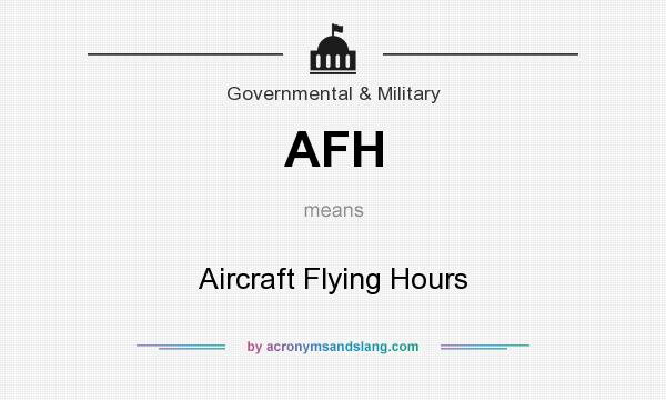 What does AFH mean? It stands for Aircraft Flying Hours
