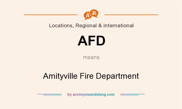 What does AFD mean? It stands for Amityville Fire Department