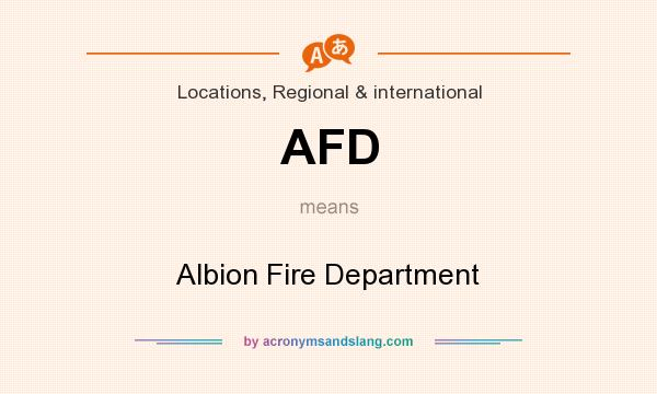 What does AFD mean? It stands for Albion Fire Department