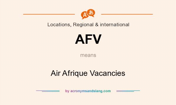 What does AFV mean? It stands for Air Afrique Vacancies