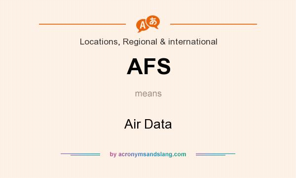 What does AFS mean? It stands for Air Data