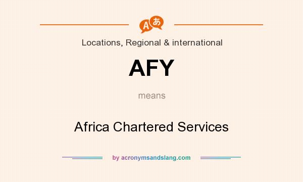 What does AFY mean? It stands for Africa Chartered Services