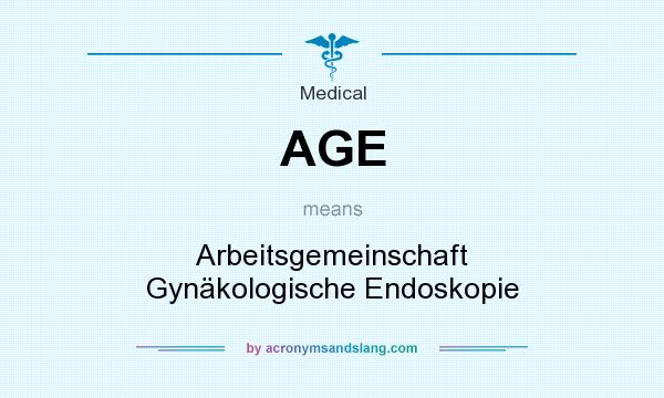 What does AGE mean? It stands for Arbeitsgemeinschaft Gynäkologische Endoskopie