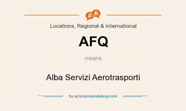 What does AFQ mean? It stands for Alba Servizi Aerotrasporti