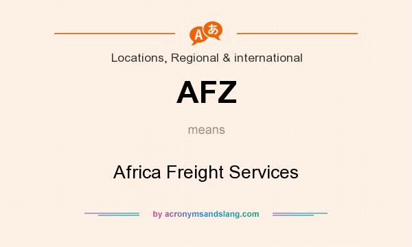 What does AFZ mean? It stands for Africa Freight Services