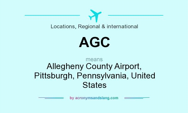 What does AGC mean? It stands for Allegheny County Airport, Pittsburgh, Pennsylvania, United States
