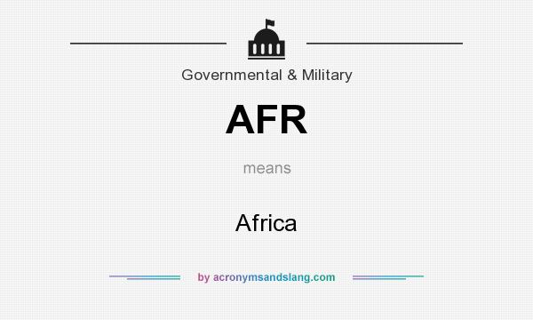 What does AFR mean? It stands for Africa