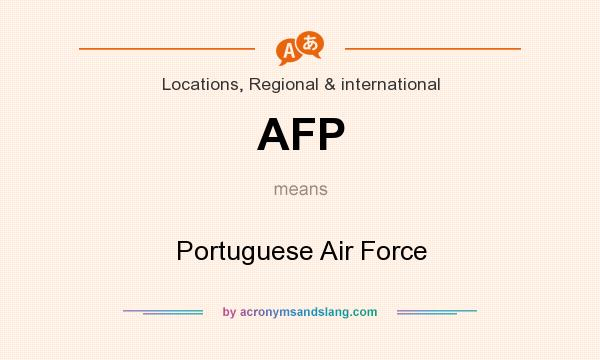What does AFP mean? It stands for Portuguese Air Force