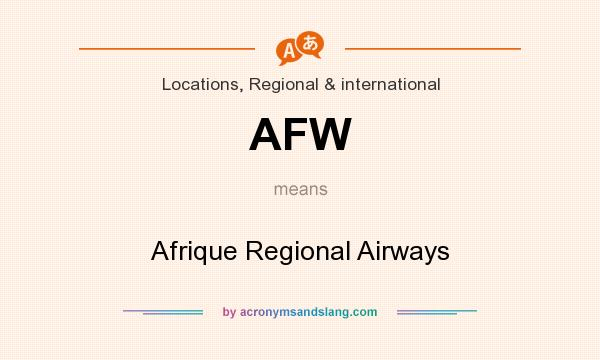 What does AFW mean? It stands for Afrique Regional Airways