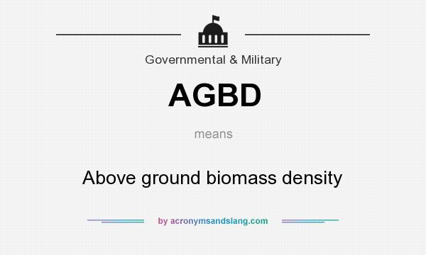 What does AGBD mean? It stands for Above ground biomass density