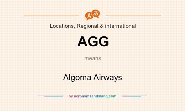 What does AGG mean? It stands for Algoma Airways